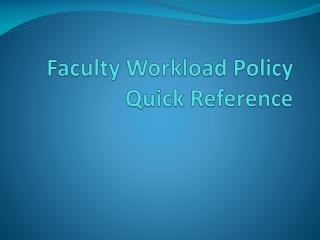 Faculty Workload  Policy Quick Reference