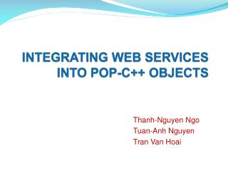 INTEGRATING WEB SERVICES INTO POP-C++ OBJECTS