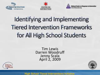 Identifying and Implementing Tiered I n tervention Frameworks for A l l High School Students