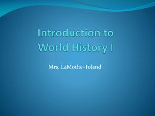 Introduction to  World History I