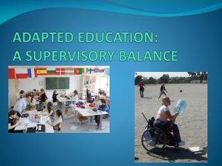 ADAPTED EDUCATION: A SUPERVISORY BALANCE