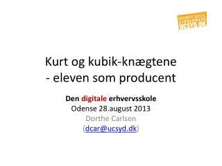 Kurt og kubik-knægtene - eleven som producent