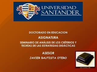 DOCTORADO EN EDUCACION ASIGNATURA SEMINARIO DE ANÁLISIS DE LOS CRÍTERIOS Y