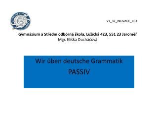 Wir üben deutsche Grammatik PASSIV