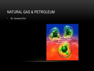 Natural Gas & Petroleum