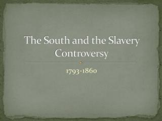 The South and the Slavery Controversy