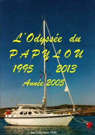 L'Odyssée  du  P A P Y L O U   1995 2013       Année 2005