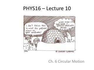 PHYS16 – Lecture 10