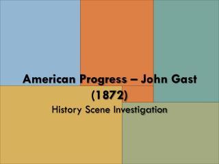 American Progress – John  Gast  (1872) History Scene Investigation