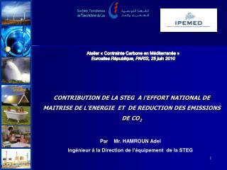 Par     Mr.  HAMROUN  Adel Ingénieur à la Direction de l'équipement  de la STEG