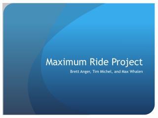 Maximum Ride Project