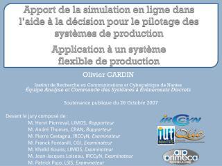 Olivier CARDIN Institut de Recherche en Communications et Cybernétique de Nantes