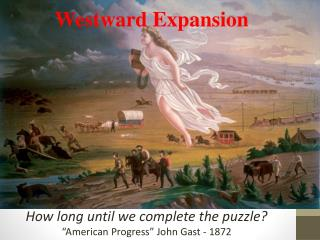"How long until we complete the puzzle? ""American Progress"" John  Gast  - 1872"