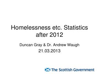 Homelessness etc. Statistics after 2012
