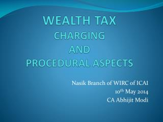 WEALTH TAX  CHARGING  AND  PROCEDURAL ASPECTS