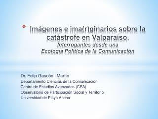 Dr. Felip Gascón i Martín Departamento Ciencias de la  Comunicación