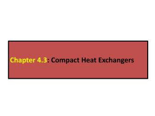 Chapter 4.3 : Compact Heat Exchangers