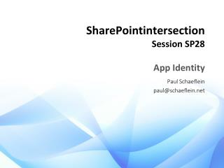 SharePointintersection Session SP28 App Identity