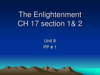 The Enlightenment CH 17 section 1& 2