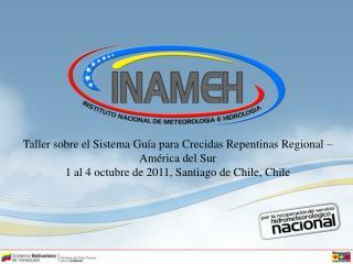 Taller sobre el Sistema Guía para Crecidas Repentinas Regional – América del Sur