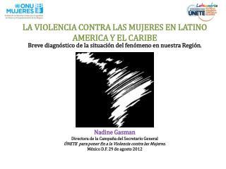 LA VIOLENCIA CONTRA LAS MUJERES EN LATINO AMERICA Y EL CARIBE
