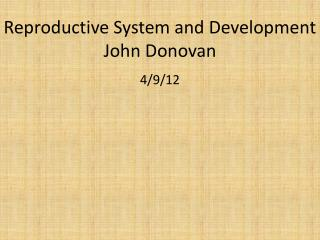 Reproductive System and Development John Donovan