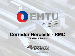 Corredor Noroeste - RMC GT-PAM Outubro /2013