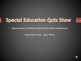Special Education Quiz Show