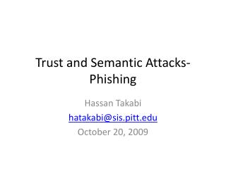Trust and Semantic Attacks-Phishing