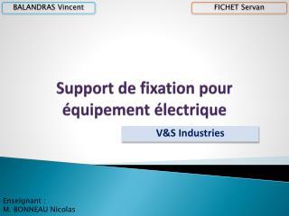 Support de fixation pour équipement électrique