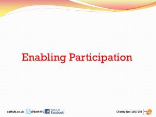 Enabling Participation
