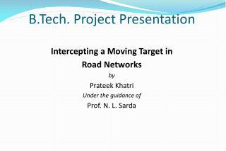 B.Tech. Project  Presentation