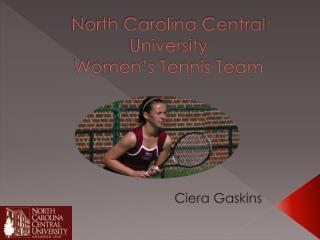 North Carolina Central University  Women's Tennis Team
