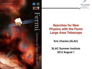 Searches for New Physics with the Fermi Large Area Telescope
