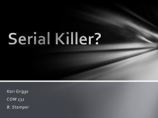 Serial Killer?