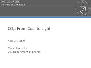 CO 2 : From Coal to Light