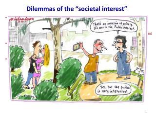 Dilemmas of the �societal interest�
