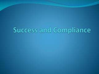 Success and Compliance