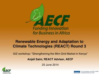 Renewable Energy and Adaptation to Climate Technologies (REACT) Round 3