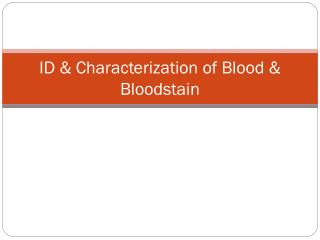 ID & Characterization of Blood & Bloodstain