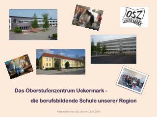 Das Oberstufenzentrum Uckermark -