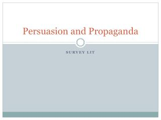 Persuasion and Propaganda