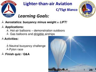 Lighter-than-air Aviation  C/TSgt Blanco Learning Goals: