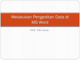 Melakukan Pengeditan  Data  di MS Word