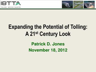 Expanding the Potential of Tolling: A 21 st  Century Look