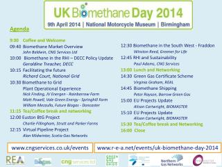 9:30 	Coffee  and  Welcome 09:40 	Biomethane  Market Overview John  Baldwin, CNG Services  Ltd