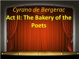Cyrano de Bergerac Act II: The Bakery of the Poets