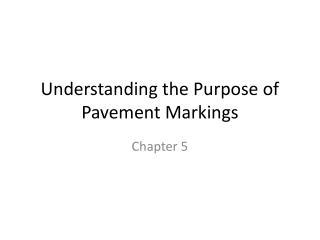 Understanding the Purpose of Pavement Markings