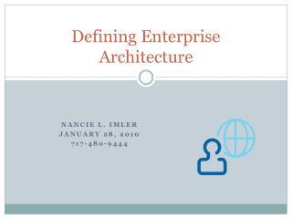 Defining Enterprise Architecture