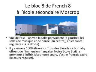 Le bloc  8  de French 8 à  l'école sécondaire Moscrop